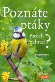 Poznáte ptáky našich zahrad? - Schmid Ulrich