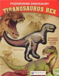 Poznáváme dinosaury - Tiranosaurus rex - Dennis Schatz