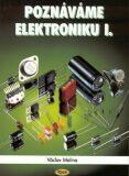 Poznáváme elektroniku I. - Václav Malina