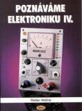 Poznáváme elektroniku IV. - Václav Malina