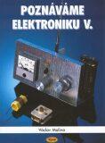 Poznáváme elektroniku V. - Vysokofrekvenční technika - Václav Malina