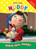 Pozor, jede Noddy Dobré ráno, Noddy! - Enid Blyton