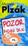 Pozor, padání skal - Miroslav Plzák
