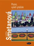 Pozor, vyletí ptáček - Jindřiška Smetanová