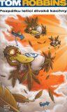 Pozpátku letící divoké kachny - Tom Robbins