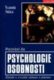 Pozvání do psychologie osobnosti - Vladimír Smékal