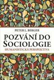 Pozvání do sociologie - Peter L. Berger