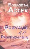 Pozvanie do Provensalska - Elizabeth Adler