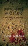 Prachový mužíček a iné temné príbehy - Peter Gajdošík