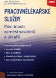 Pracovnělékařské služby – povinnosti zaměstnavatelů a lékařů - Bořivoj Šubrt, ...
