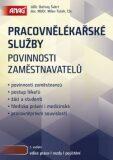Pracovnělékařské služby Povinnosti zaměstnavatelů - Bořivoj Šubrt, Milan Tuček