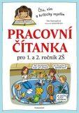Pracovní čítanka pro 1. a 2. ročník ZŠ - Dita Nastoupilová