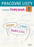 Pracovní listy k učebnici Máme rádi češtinu pro 5. ročník ZŠ - Lenka Bradáčová, ...
