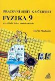 Fyzika 9 pro základní školy a víceletá gymnázia - pracovní sešit - Martin Macháček