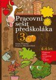 Pracovní sešit předškoláka 3 - Ivana Novotná