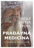 Pradávná medicína - Kořeny medicíny z dávné minulosti - Storl Wolf-Dieter