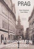 Prag - Die verschwundene jüdische Stadt - Pavel Bělina, Hana Volavková