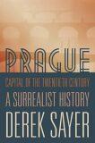 Prague, Capital of the Twentieth Century - Derek Sayer