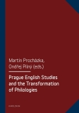 Prague English Studies and the Transformation of Philologies - Martin Procházka, ...