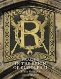 Prague in the Reign of Rudolph II - Eliška Fučíková