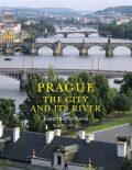 Prague: The City and Its River - Kateřina Bečková