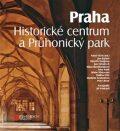 Praha. Historické centrum a Průhonický park - Jan Bažant,  Arno Pařík, ...