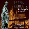 Praha Karla IV. - Eduard Petiška, ...