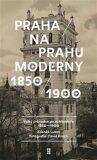 Praha na prahu moderny - Zdeněk Lukeš, Pavel Hroch