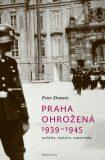 Praha ohrožená 1939-1945 - Peter Demetz