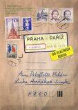Praha–Paříž, do vlastních rukou - Lenka Horňáková-Civade, ...