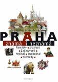Praha známá i neznámá - Milada Motlová