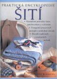 Praktická encyklopedie šití - Dorothy Woodová