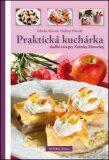 Praktická kuchárka - Zdeňka Horecká, ...