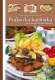 Praktická kuchárka dobré rady Zdenky Horeckej - Zdeňka Horecká, ...