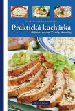 Praktická kuchárka obľúbené recepty Zdenky Horeckej - Zdeňka Horecká, ...