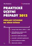 Praktické účetní případy 2012 - Věra Rubáková