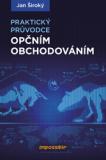 Praktický průvodce opčním obchodováním - Jan Široký