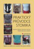Praktický průvodce stomika - Veronika Zachová, ...