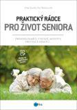 Praktický rádce pro život seniora - Jitka Suchá, kolektiv autorů