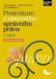 Praktikum z obecného správního práva, 1. část, 2. vydání - Kateřina Frumarová, ...