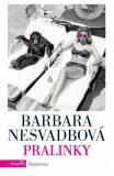 Pralinky - Barbara Nesvadbová