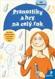 Pranostiky a hry na celý rok - Ivana Maráková, ...