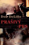 Prašivý pes - Don DeLillo