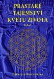 Prastaré tajemství květu života - kniha 2. - Drunvalo Melchizedek