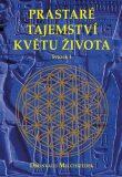 Prastaré tajemství květu života Kniha 1 - Drunvalo Melchizedek