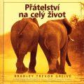 Přátelství na celý život - Bradley Trevor Greive