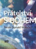Přátelství s Bohem - Neale Donald Walsch