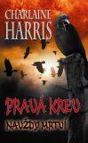 Pravá krev Navždy mrtví - Charlaine Harris
