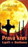 Pravá krev Upíři v Dallasu - Charlaine Harris