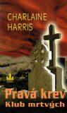 Pravá krev Klub mrtvých - Charlaine Harris